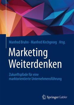 Marketing Weiterdenken von Bruhn,  Manfred, Kirchgeorg,  Manfred