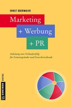 Marketing + Werbung + PR von Obermaier,  Ernst