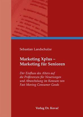 Marketing Xplus – Marketing für Senioren von Landschulze,  Sebastian