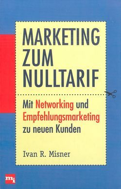 Marketing zum Nulltarif von Misner,  Ivan R.