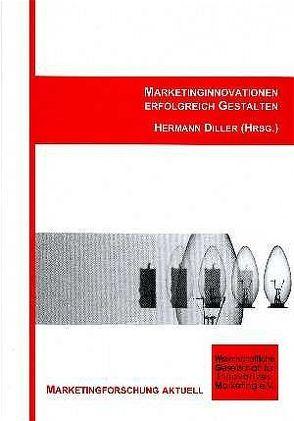 Marketinginnovationen erfolgreich gestalten von Diller,  Hermann