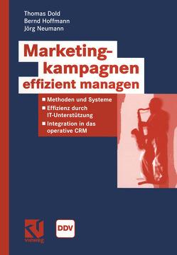 Marketingkampagnen effizient managen von Dold,  Thomas, Hoffmann,  Bernd, Neumann,  Jörg