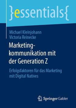 Marketingkommunikation mit der Generation Z von Kleinjohann,  Michael, Reinecke,  Victoria