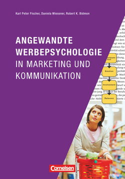 Marketingkompetenz / Angewandte Werbepsychologie in Marketing und Kommunikation von Bidmon,  Robert K., Fischer,  Karl Peter, Wiessner,  Daniela