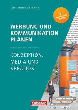 Marketingkompetenz / Werbung und Kommunikation planen (5. Auflage) von Schnettler,  Josef, Wendt,  Gero