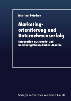Marketingorientierung und Unternehmenserfolg von Botschen,  Martina