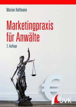 Marketingpraxis für Anwälte von Halfmann,  Marion