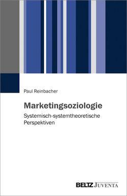 Marketingsoziologie von Reinbacher,  Paul