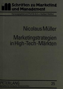 Marketingstrategien in High-Tech-Märkten von Müller,  Nikolaus