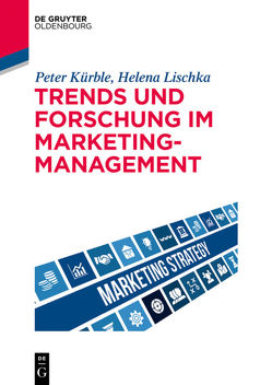 Trends und Forschung im Marketingmanagement von Kürble,  Peter, Lischka,  Helena M.