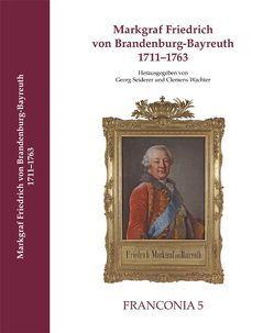 MARKGRAF FRIEDRICH VON BRANDENBURG-BAYREUTH 1711–1763 von Seiderer,  Georg, Wachter,  Clemens
