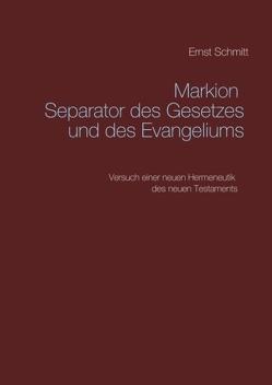 Markion Separator des Gesetzes und des Evangeliums von Schmitt,  Ernst