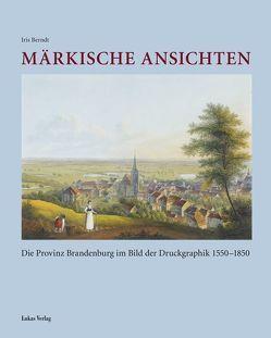 Märkische Ansichten von Berndt,  Iris