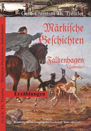 Märkische Geschichten von Treutler,  Gerd Christian Th.