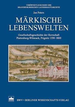 Märkische Lebenswelten von Peters,  Jan