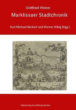 Marklissaer Stadtchronik von Beckert,  Kurt-Michael, Hilbig,  Dr. Werner