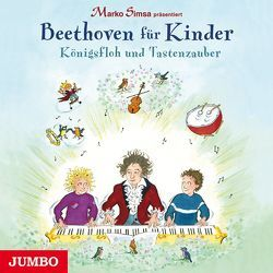 Marko Simsa präsentiert: Beethoven für Kinder. Königsfloh und Tastenzauber von Simsa,  Marko