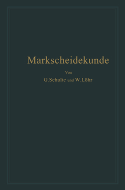 Markscheidekunde für Bergschulen und den praktischen Gebrauch von Löhr,  Wilhelm, Schulte,  Gottfried