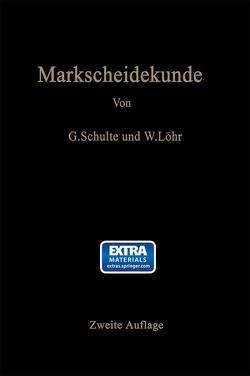 Markscheidekunde für Bergschulen und für den praktischen Gebrauch von Löhr,  Wilhelm, Schulte,  Gottfried