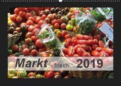 Markt – frisch (Wandkalender 2019 DIN A2 quer) von Keller,  Angelika