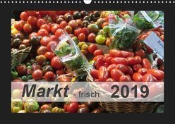 Markt – frisch (Wandkalender 2019 DIN A3 quer) von Keller,  Angelika
