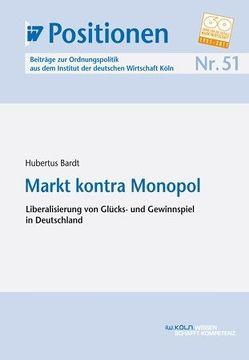 Markt kontra Monopol von Bardt,  Hubertus