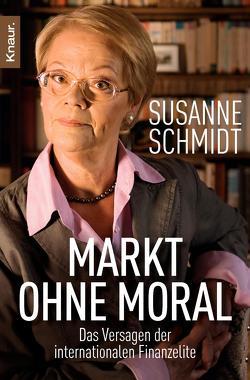 Markt ohne Moral von Schmidt,  Susanne