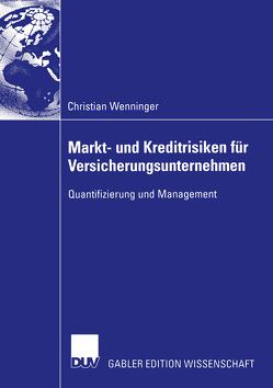 Markt- und Kreditrisiken für Versicherungsunternehmen von Wenninger,  Christian