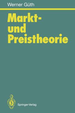 Markt- und Preistheorie von Gueth,  Werner