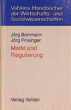 Markt und Regulierung von Borrmann,  Jörg, Finsinger,  Jörg