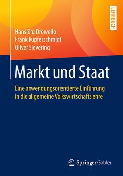 Markt und Staat von Drewello,  Hansjörg, Kupferschmidt,  Frank, Sievering,  Oliver