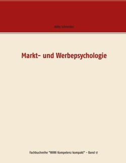 Markt- und Werbepsychologie von Schneider,  Willy