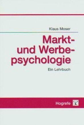 Markt- und Werbepsychologie von Moser,  Klaus