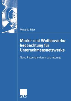 Markt- und Wettbewerbsbeobachtung für Unternehmensnetzwerke von Fritz,  Melanie, Schiefer,  Prof. Dr. Gerhard
