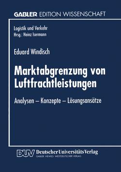 Marktabgrenzung von Luftfrachtleistungen von Windisch,  Eduard