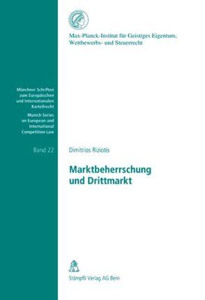 Marktbeherrschung und Drittmarkt von Riziotis,  Dimitrios