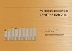 Marktbilanz Deutschland Forst und Holz 2018 von Lückge,  Dr. Franz-Josef