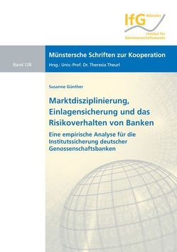 Marktdisziplinierung, Einlagensicherung und das Risikoverhalten von Banken von Günther,  Susanne