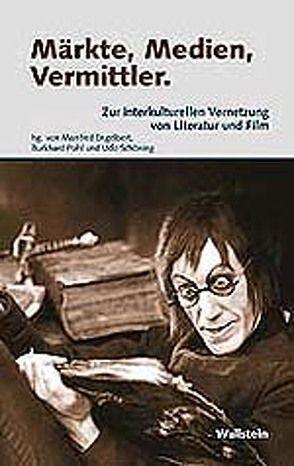 Märkte, Medien, Vermittler von Engelbert,  Manfred, Pohl,  Burkhard, Schöning,  Udo, Weinhagen,  Beata