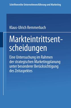Markteintrittsentscheidungen von Remmerbach,  Klaus-Ulrich