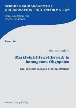 Markteintrittswettbewerb in homogenen Oligopolen von Gerlach,  Mathias