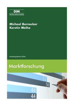 Marktforschung von Bernecker,  Michael, Weihe,  Kerstin