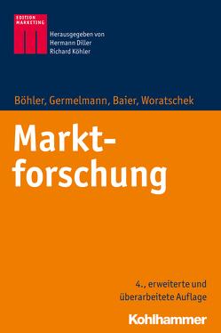 Marktforschung von Baier,  Daniel, Böhler,  Heymo, Diller,  Hermann, Germelmann,  Claas Christian, Köhler,  Richard, Woratschek,  Herbert