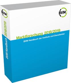 Marktforschung 2018/2019 von BVM Berufsverband Deutscher Markt- und Sozialforscher e.V.,  BVM