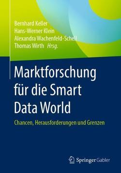 Marktforschung für die Smart Data World von Keller,  Bernhard, Klein,  Hans-Werner, Wachenfeld-Schell,  Alexandra, Wirth,  Thomas