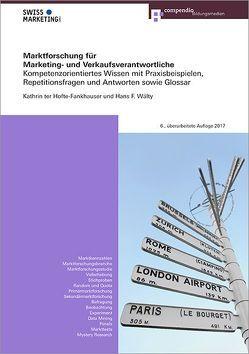 Marktforschung für Marketing- und Verkaufsverantwortliche von ter Hofte-Fankhauser,  Kathrin, Wälty,  Hans F.