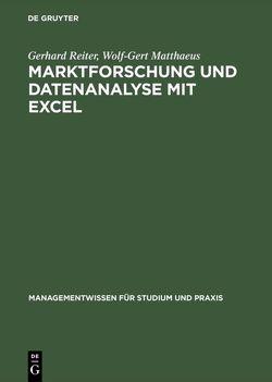 Marktforschung und Datenanalyse mit EXCEL von Matthaeus,  Wolf-Gert, Reiter,  Gerhard