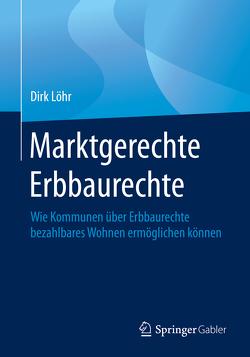 Marktgerechte Erbbaurechte von Löhr,  Dirk