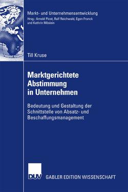 Marktgerichtete Abstimmung in Unternehmen von Kruse,  Till, Picot,  Prof. Dr. Dres. h.c. Arnold