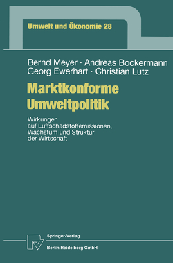 Marktkonforme Umweltpolitik von Bockermann,  Andreas, Ewerhart,  Georg, Lutz,  Christian, Meyer,  Bernd
